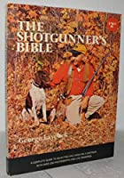 The Shotgunner's Bible 0385239076 Book Cover