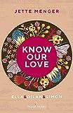 Know Us 3. Know our Love: Ella & Dilan & Simon