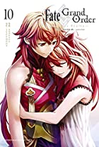 Fate/Grand Order -turas realta- 第10巻