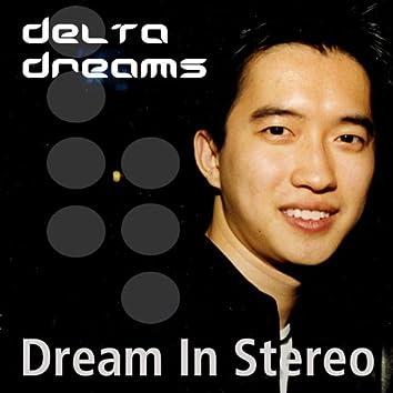 Dream in Stereo