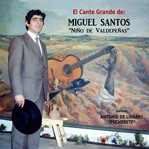 """El Cante Grande de Miguel Santos """"Niño de Valdepeñas"""""""
