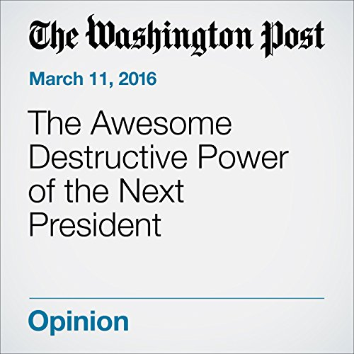 The Awesome Destructive Power of the Next President audiobook cover art
