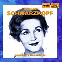 Elisabeth Schwarzkopf: Legendary Recordings by VARIOUS ARTISTS (2007-01-30)