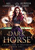 Dark Horse (A Demon's Guide to the Afterlife)