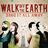 Sing It All Away von Walk off the Earth