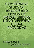 COMPARATIVE STUDY OF ANALYSIS AND DESIGN OF BRIDGE GIRDERS USING DIFFERENT CODAL PROVISIONS