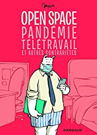 Open space, pandémie, télétravail et autres contrariétés par  James