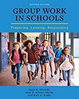 Group Work in Schools: Preparing, Leading, Responding