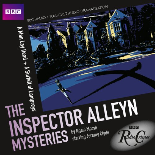 Couverture de BBC Radio Crimes: The Inspector Alleyn Mysteries: A Man Lay Dead & A Surfeit of Lampreys