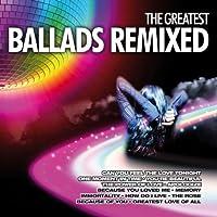 Greatest Ballads Remixed by Greatest Ballads Remixed (2013-05-03)