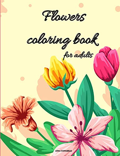 Flowers coloring book for adults:...