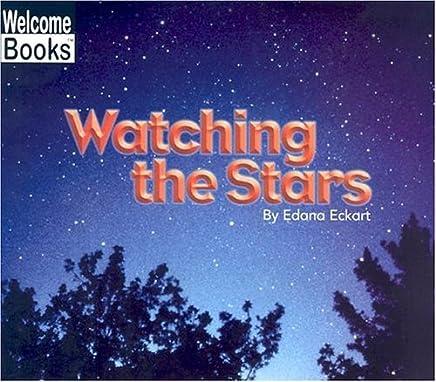 Watching the Stars (Welcome Books: Watching Nature) by Edana Eckart (2004-09-01)