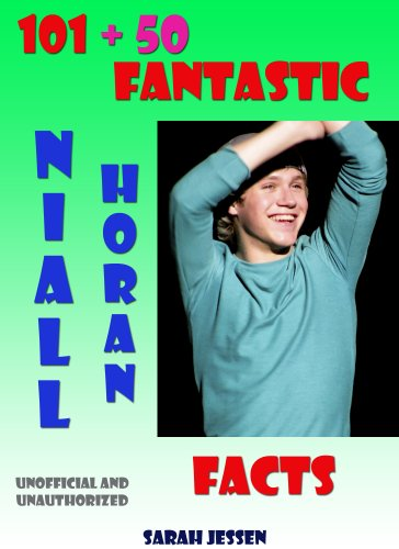 101 + 50 Fantastic Niall Horan Facts (101 Fantastic One Direction Facts Book 3) (English Edition)