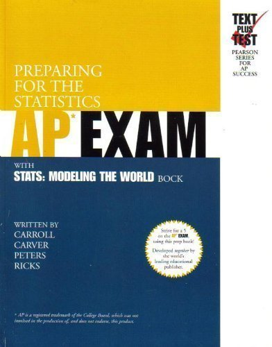 Preparing for the Statistics AP* Exam: With Stats: Modeling the World by Bock