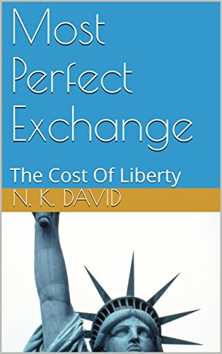 Book: Most perfect exchange - The cost of liberty by N. K. David