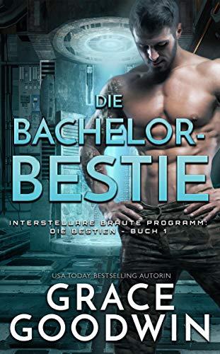 Die Bachelor-Bestie (Interstellare Bräute Programm: Die Bestien 1)