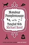 Monsieur Pamplemousse and the Tangled Web (Monsieur Pamplemousse Series Book 18)
