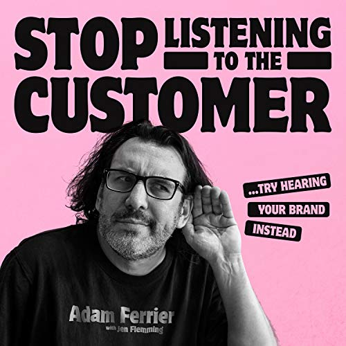 Stop Listening to the Customer cover art