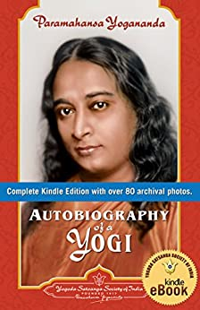 Autobiography of a Yogi (Complete Edition) by [Paramahansa Yogananda]