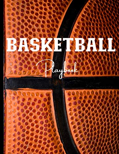 Basketball Coaching Playbook: 100 Blank Basketball Court Diagrams Notebook For Trainings, Plays, Drills and Scouting - Gifts for Basketball Players, Basketball Coach