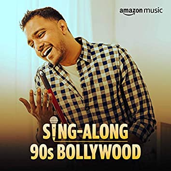 Sing-along 90s Bollywood