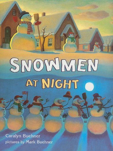 Snowmen at Night (Storytown Library, Grade K, Story 8) by Caralyn Buehner (2005) Paperback