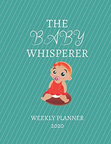 The Baby Whisperer Weekly Planner 2020: Grandparent, Nanny,...