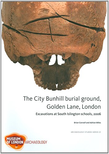 The City Bunhill Burial Ground, Golden Lane, London: Excavations at South Islington Schools, 2006 (Molas Archaeology Studies) (MOLA Archaeology Studies) by Brian Connell (28-Jul-2010) Paperback