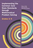 Implementing the Common Core State Standards Through Problem Solving, Grades 3-5