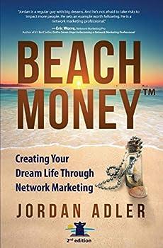 Beach Money  Creating Your Dream Life Through Network Marketing