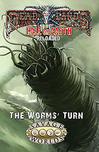 Hell on Earth: The Worms  Turn (Deadlands, S2P10801LE)