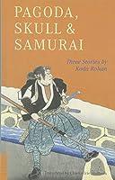 五重塔、対髑髏、ひげ男 (英文版)―PAGODA, SKULL & SAMURAI (タトルクラシックス)