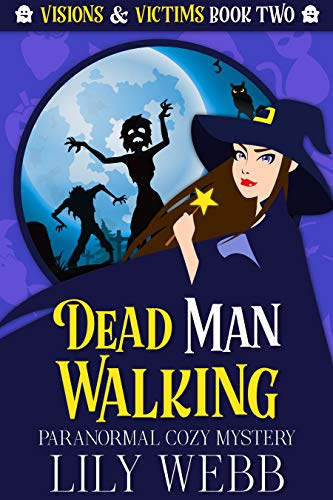 Dead Man Walking: Paranormal Cozy Mystery (Visions & Victims Book 2) by [Lily Webb]