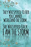 They Whispered To Her, You Cannot Withstand The Storm. She Whispered Back, I Am The Storm: Ruled 6 x 9 Blank, Ruled Writing Journal Lined for Women, Diary, Notebook For Her (Deep Quotes)