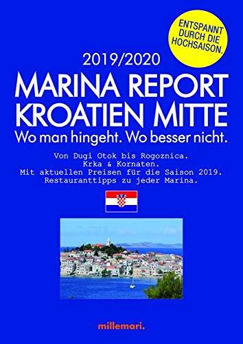 Marina Report Kroatien Mitte.: Wo man hingeht. Wo besser nicht.
