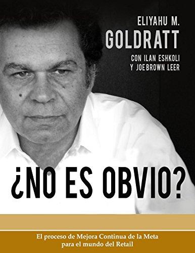 No Es Obvio (Goldratt Collection nº 4) (Spanish Edition)