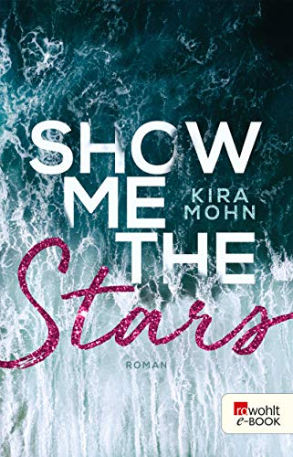 Show me the Stars (Leuchtturm-Trilogie 1)