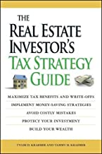 The Real Estate Investor's Tax Strategy Guide: Maximize tax benefits and write-offs, Implement money-saving strategies. . . Avoid costly mistakes,,Protect your investment. . . Build your wealth