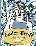 Taylor Swift Coloring Book: Color Wonder Relaxation Coloring Books For Adults Taylor Swift