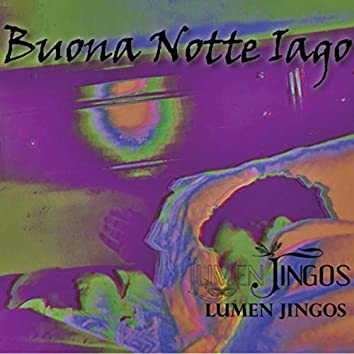 Buona Notte Iago