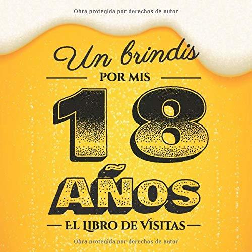 Un brindis por mis 18 años: Libro de visitas para el 18 cumpleaños – Regalos divertidos para hombre - 18 años decoración de cerveza - Libro de firmas para felicitaciones y fotos de los invitados