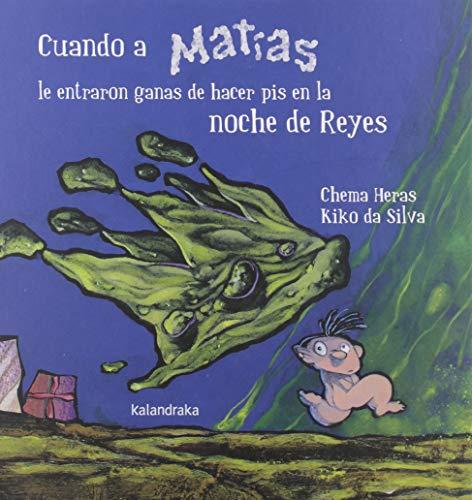Cuando a Matías le entraron ganas de hacer pis en la noche de Reyes (Obras de autor)