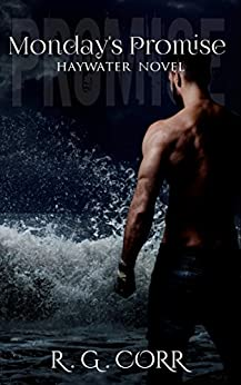 Monday's Promise (Haywater Series Book 2) by [R.G. Corr]