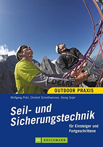 Seil- und Sicherungstechnik : für Einsteiger und Fortgeschrittene (Outdoor Praxis)