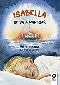 Isabella se va a navegar par Michele Lodge