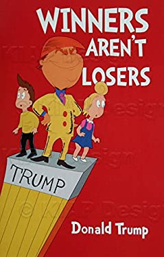 Winners Aren't Losers - Donald Trump Paperback