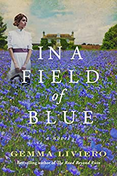 In a Field of Blue: A Novel by [Gemma Liviero]