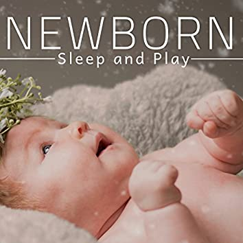 Newborn Sleep and Play: Sleeping Music & Soothing Sounds for Baby Happiness