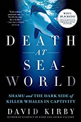 Image: Death at SeaWorld: Shamu and the Dark Side of Killer Whales in Captivity | Kindle Edition | by David Kirby (Author). Publisher: St. Martin's Press; Reprint Edition (July 17, 2012)