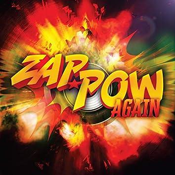 Zap-Pow Again